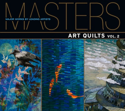 Masters Art Quilts Volume 2